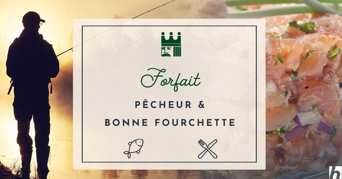 Forfait Pecheur & Bonne fourchette
