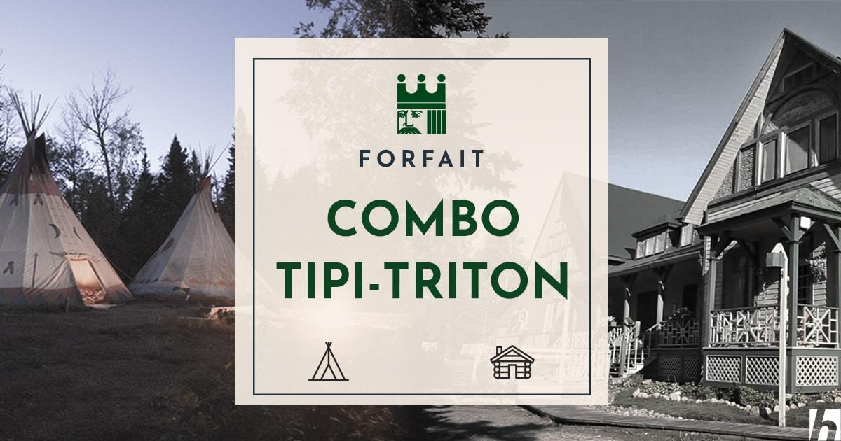 Forfait combo Tipi-Triton